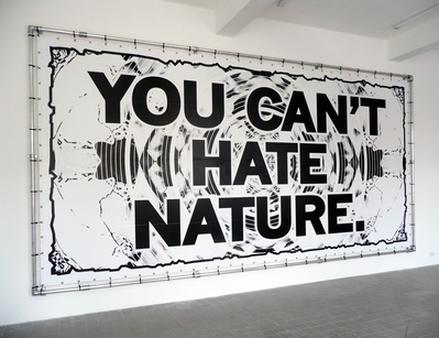 You can't hate nature, 2009 By Mark Titchner