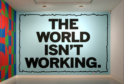 The world isn't working, 2014. London By Mark Titchner