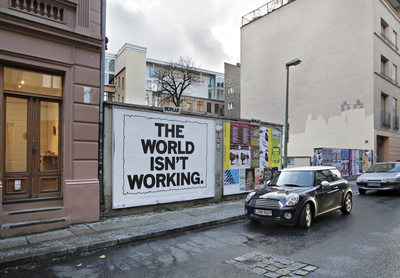 The world isn't working, 2008. Berlin.