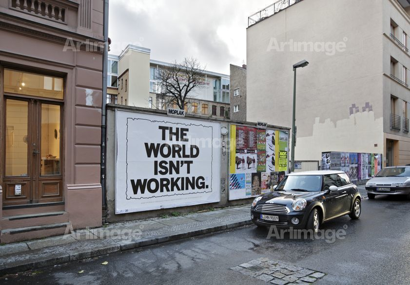 Enlarged version of The world isn't working, 2008. Berlin.