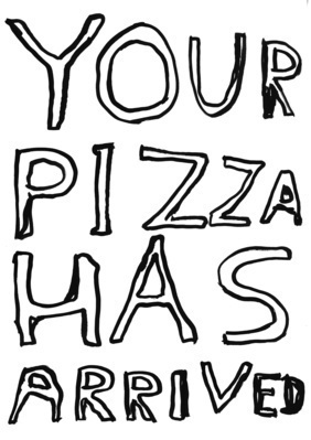Untitled (Your Pizza), 2006