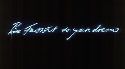 Be Faithful to your dreams, 1998 By Tracey Emin